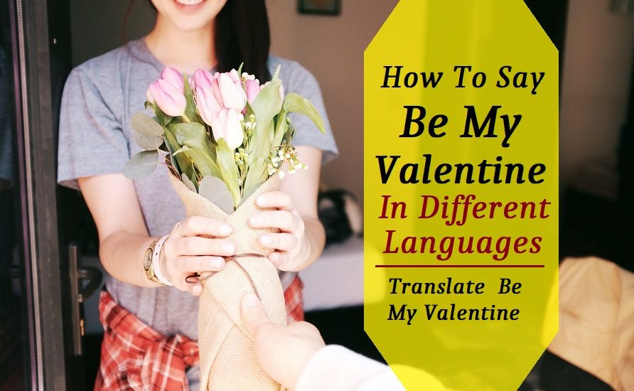 be my Valentine Day In other Languages 892x550 - 情人节的常用语翻译