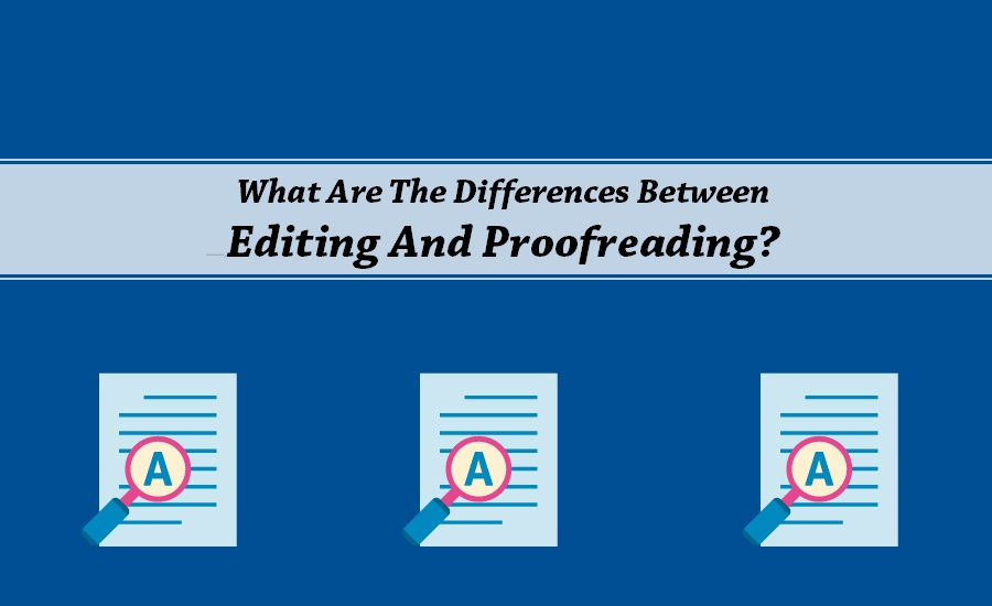 What Are The Differences Between Editing And Proofreading - 翻译公司对待编辑和校对之间有什么区别?