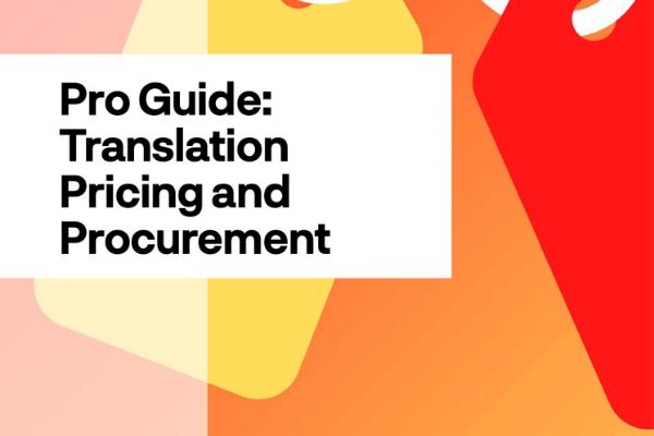Slator Pro Guide  Translation Pricing and Procurement 1 - 专业指南:翻译定价和采购
